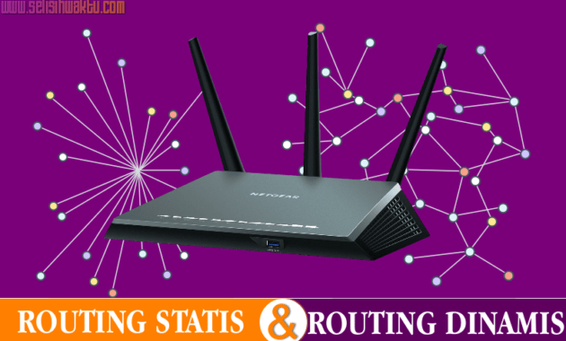 Read more about the article √ Perbedaan Routing Statis Dengan Routing Dinamis